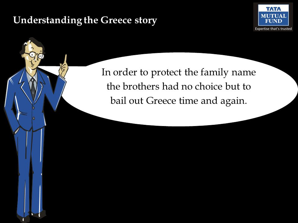 In order to protect the family name the brothers had no choice but to bail out Greece time and again.