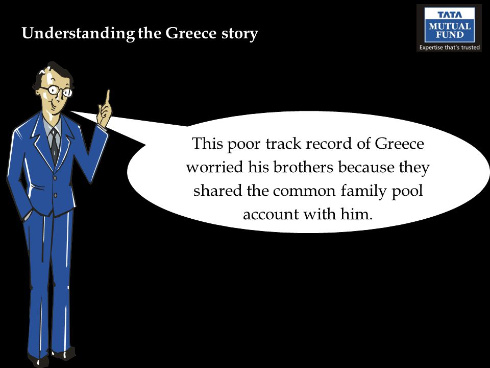 This poor track record of Greece worried his brothers because they shared the common family pool account with him.