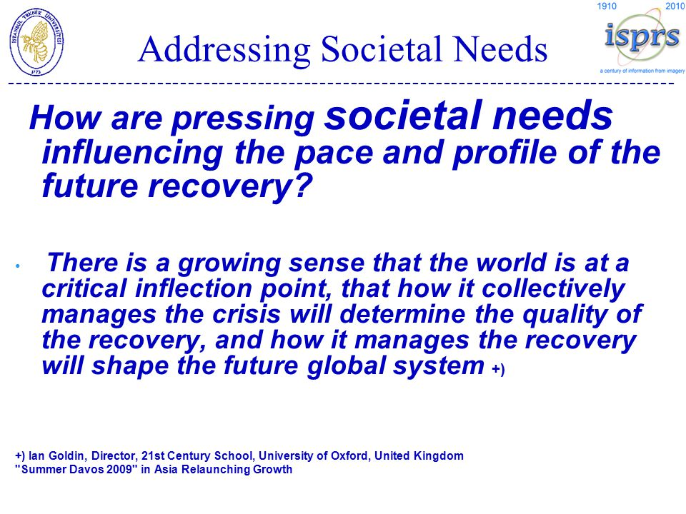 -------------------------------------------------------------------------------------- Addressing Societal Needs How are pressing societal needs influencing the pace and profile of the future recovery.