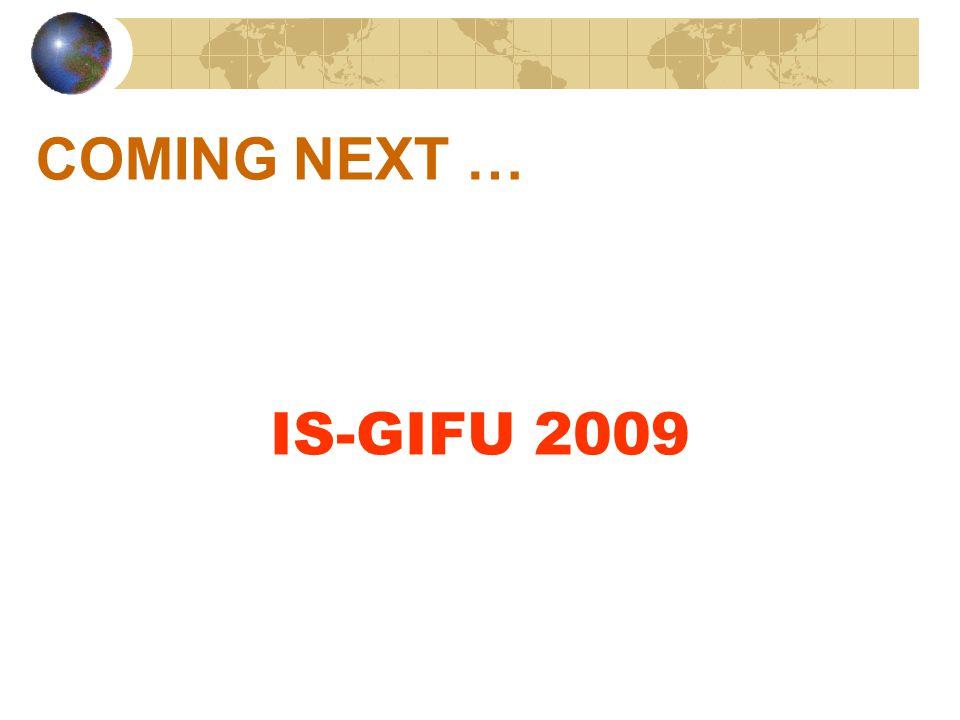 COMING NEXT … IS-GIFU 2009