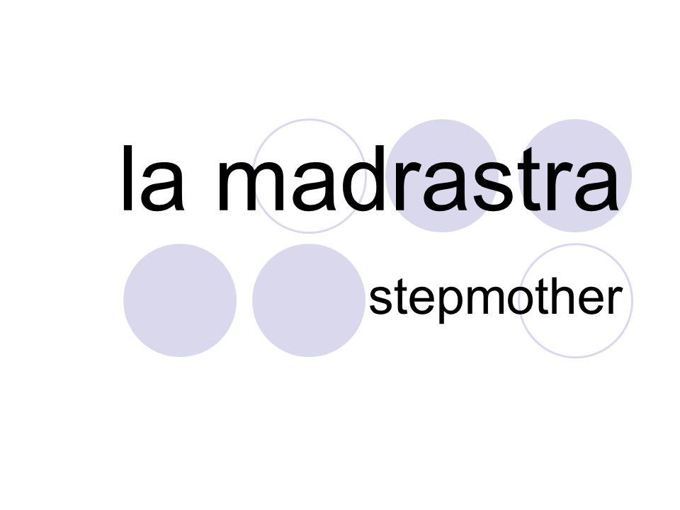 la madrastra stepmother