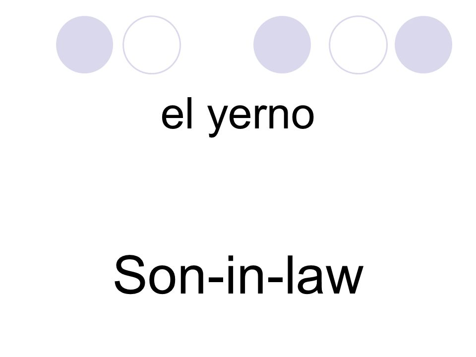el yerno Son-in-law
