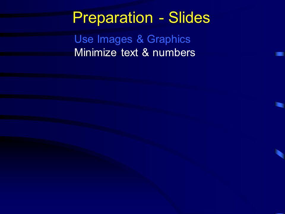 Preparation - Slides Use Images & Graphics