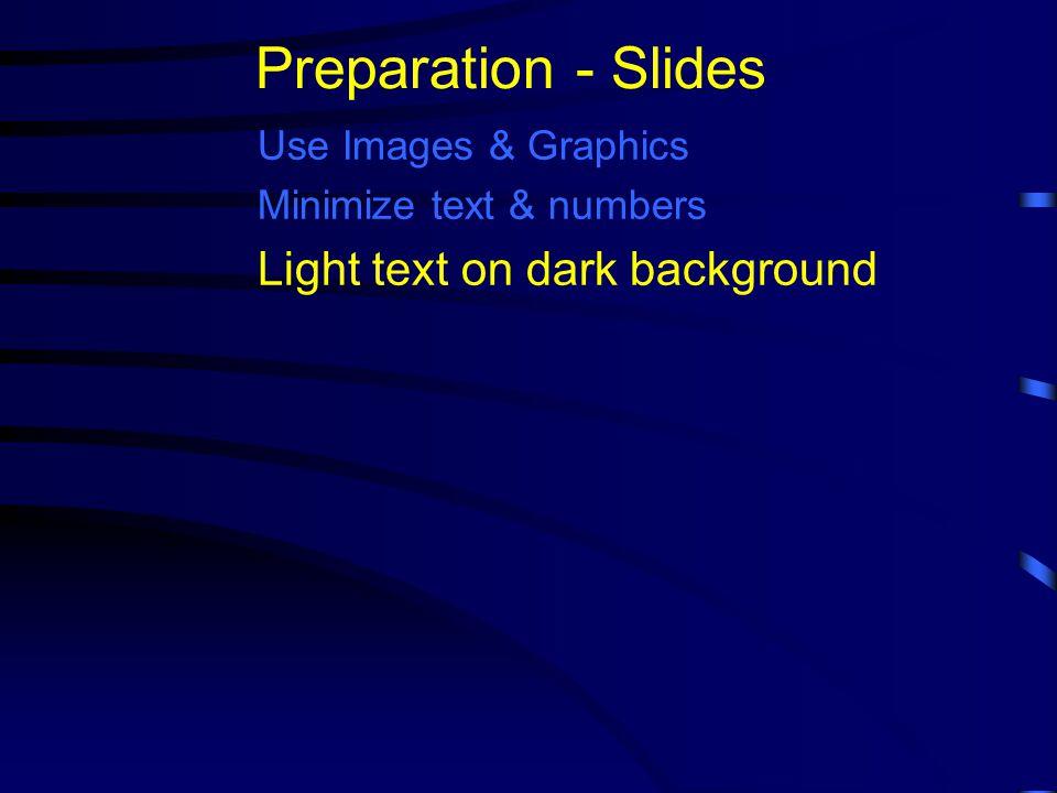 Minimize text & numbers Preparation - Slides