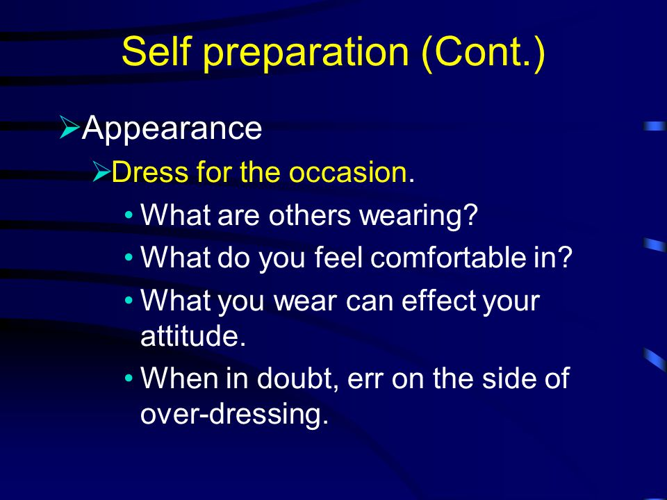 Self Preparation (Cont.)  Breath Practice deep breathing. Breathe slowly and deliberately.