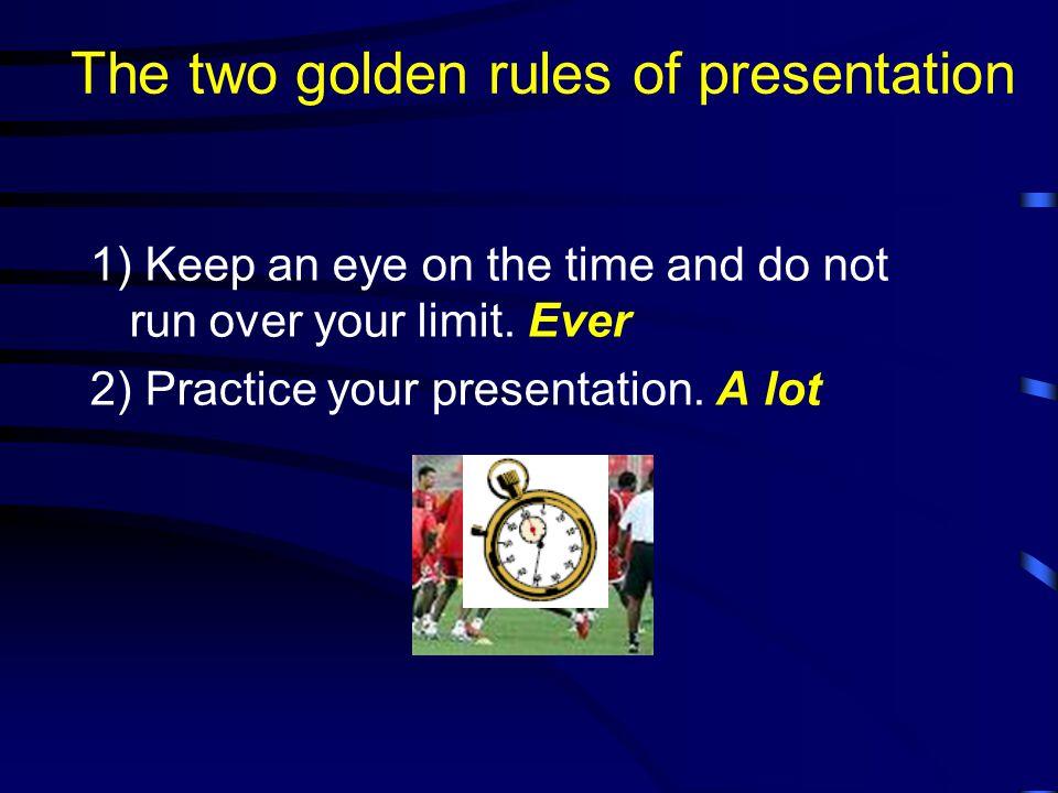 Presentation Tips 1. Smile. 2. Breathe. 3. Water.