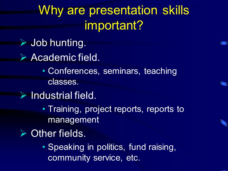 Why are presentation skills important. Job hunting.