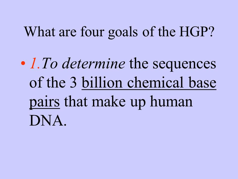 What are four goals of the HGP.