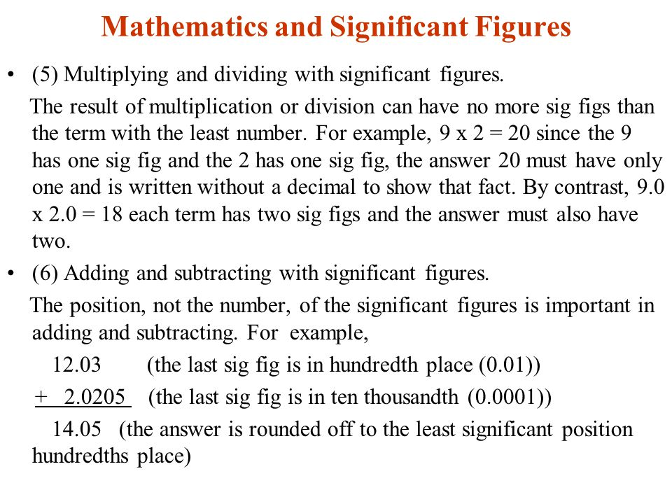 Mathematics and Significant Figures (5) Multiplying and dividing with significant figures.
