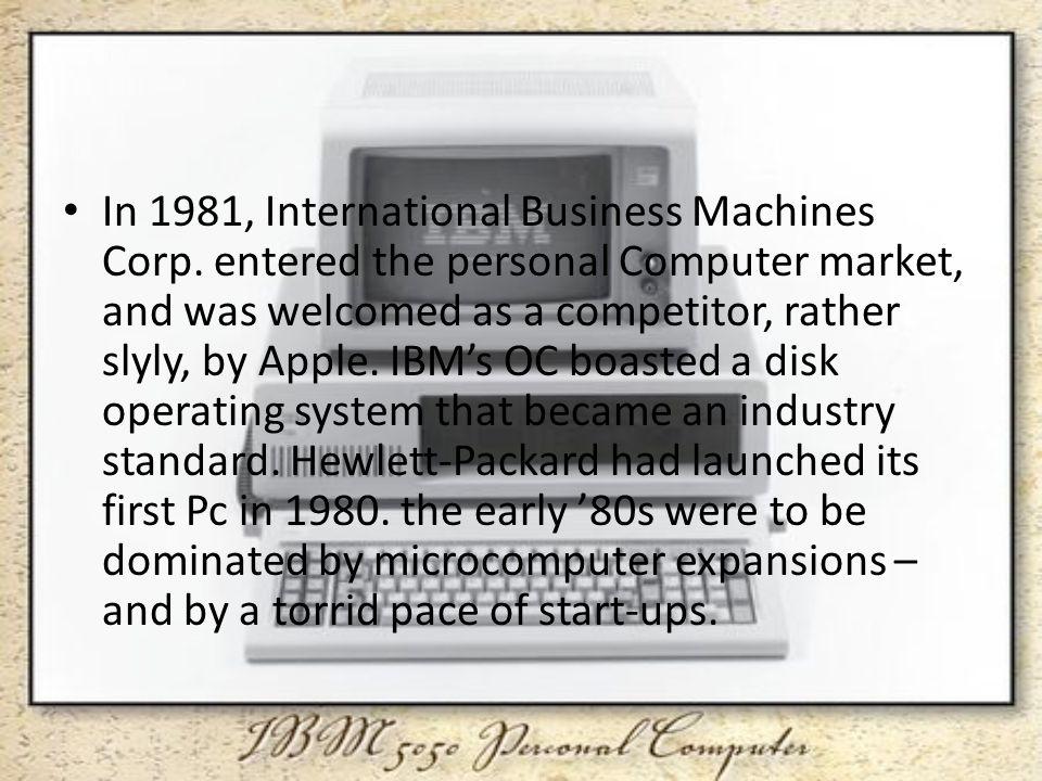 In 1981, International Business Machines Corp.