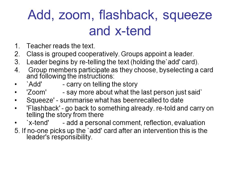 Add, zoom, flashback, squeeze and x-tend 1.Teacher reads the text.