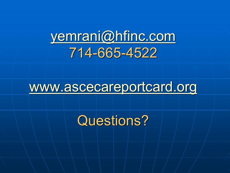 yemrani@hfinc.com yemrani@hfinc.com 714-665-4522 www.ascecareportcard.org Questions.