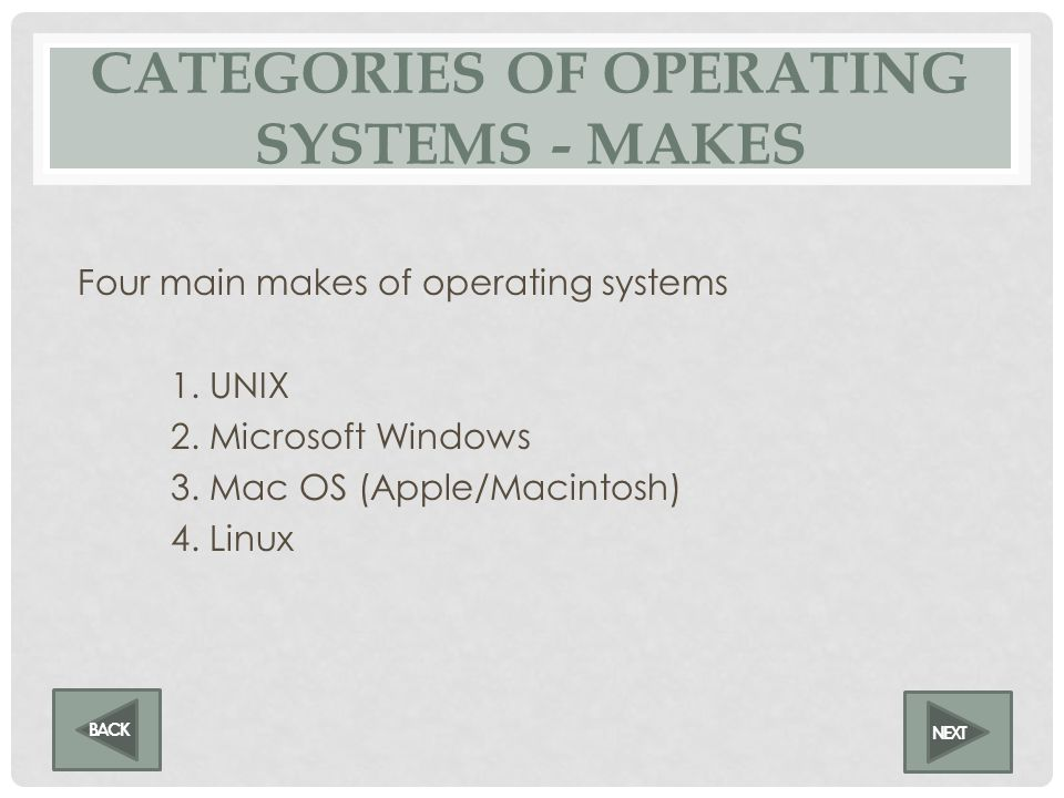 CATEGORIES OF OPERATING SYSTEMS - DIVISIONS Two distinct divisions of operating systems 1. Proprietary - Owned and licensed by a corporation - Most op
