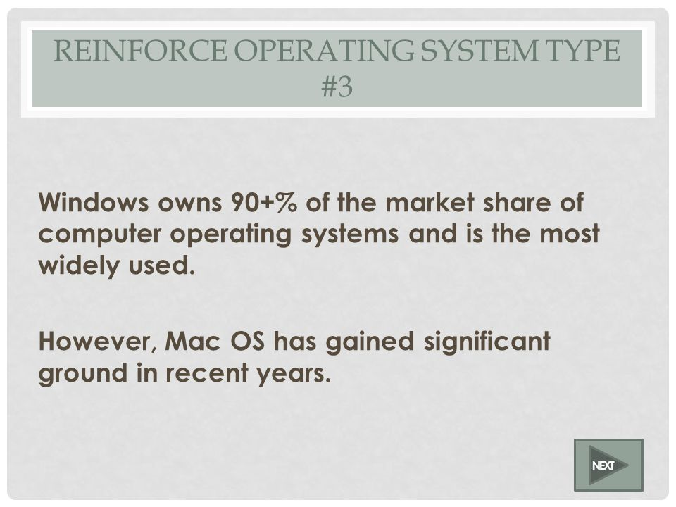 OPERATING SYSTEM TYPE #3 NEXT