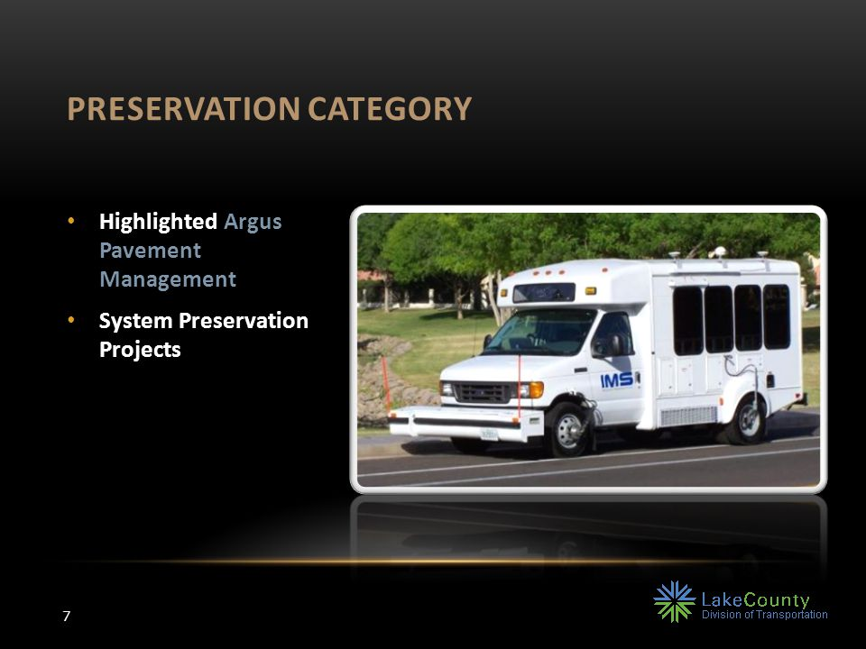 PRESERVATION CATEGORY 7 Highlighted Argus Pavement Management System Preservation Projects