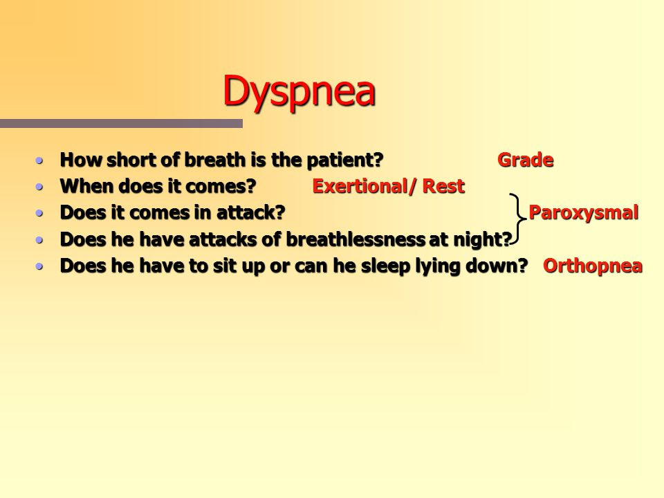 Dyspnea How short of breath is the patient.GradeHow short of breath is the patient.