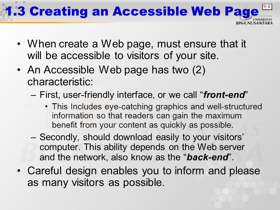 1.3 Creating an Accessible Web Page When create a Web page, must ensure that it will be accessible to visitors of your site.