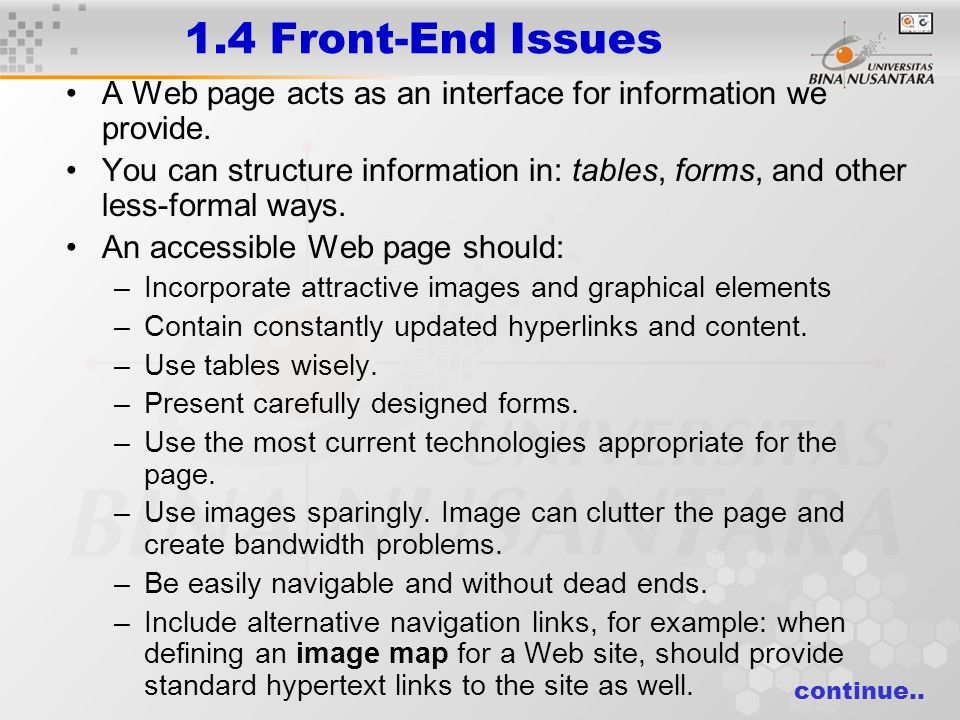 1.4 Front-End Issues A Web page acts as an interface for information we provide. You can structure information in: tables, forms, and other less-forma