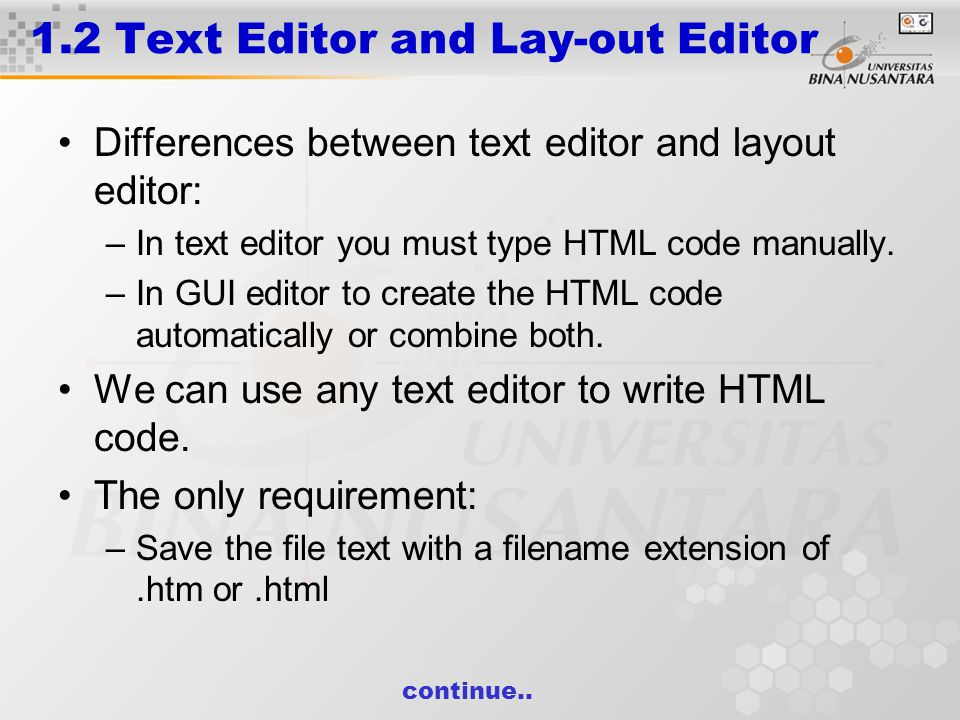 1.2 Text Editor and Lay-out Editor GUI (Graphical User Interface): a program that provides visual navigation with menus and screen icons, and performs automated functions at the click of a button.
