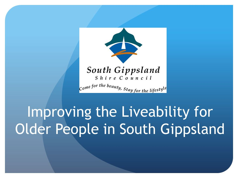 Improving the Liveability for Older People in South Gippsland