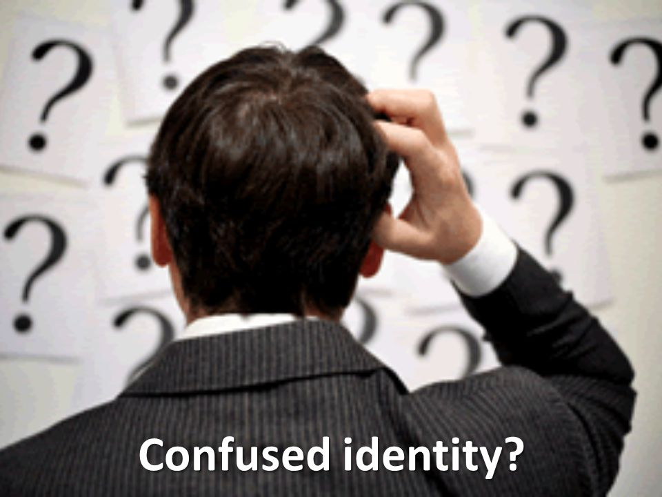 Confused identity