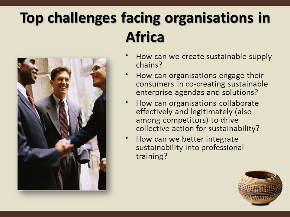 Top challenges facing organisations in Africa How can we create sustainable supply chains.