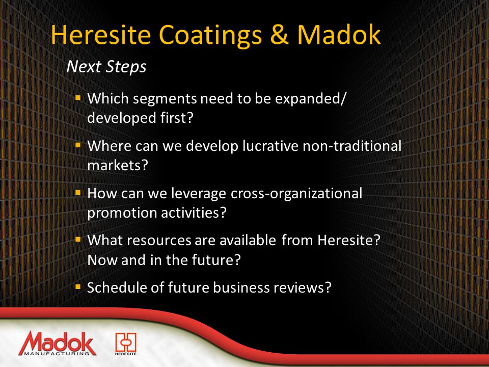Heresite Coatings & Madok  Which segments need to be expanded/ developed first.