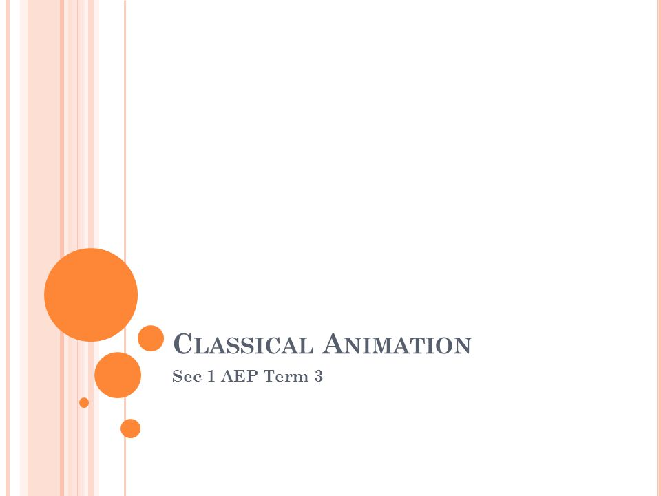 C LASSICAL A NIMATION Sec 1 AEP Term 3