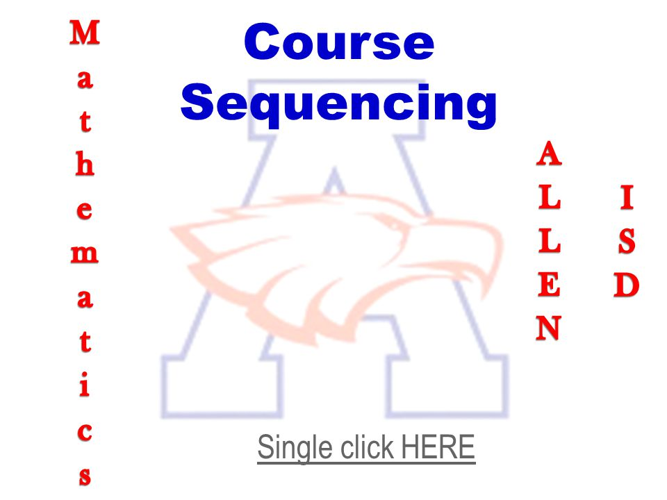 Course Sequencing Single click HERE