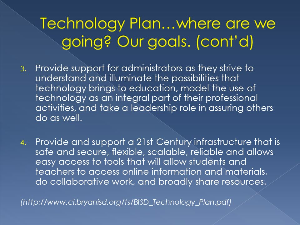 3. Provide support for administrators as they strive to understand and illuminate the possibilities that technology brings to education, model the use