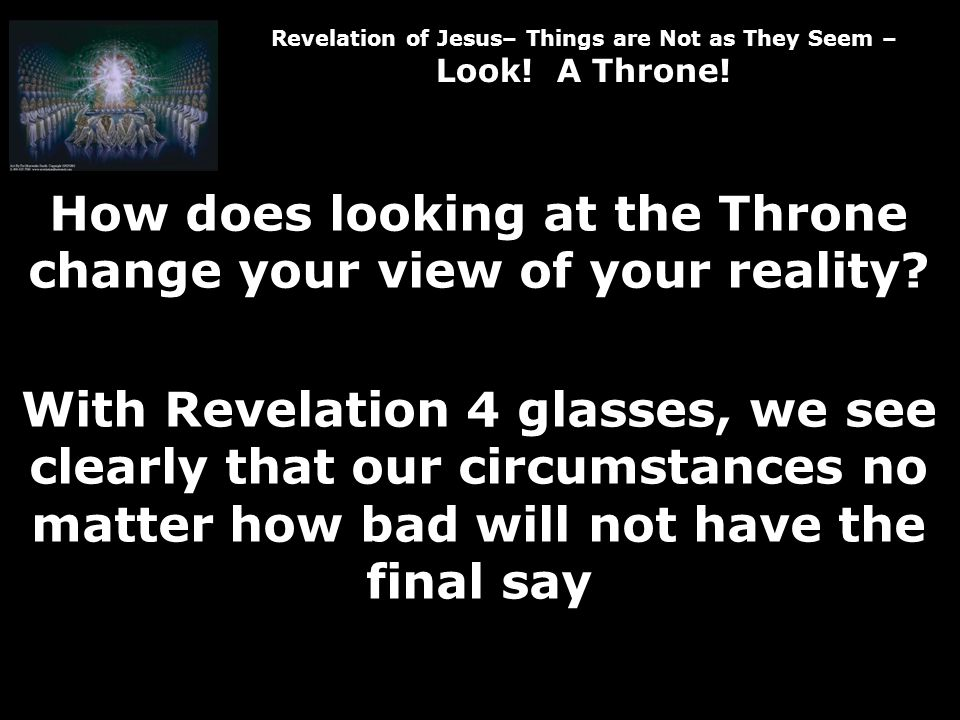 Revelation of Jesus– Things are Not as They Seem – Look.