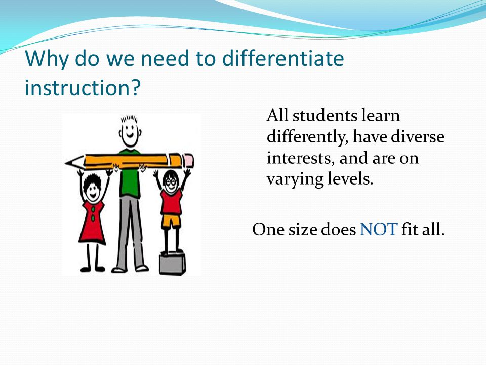 Why do we need to differentiate instruction.