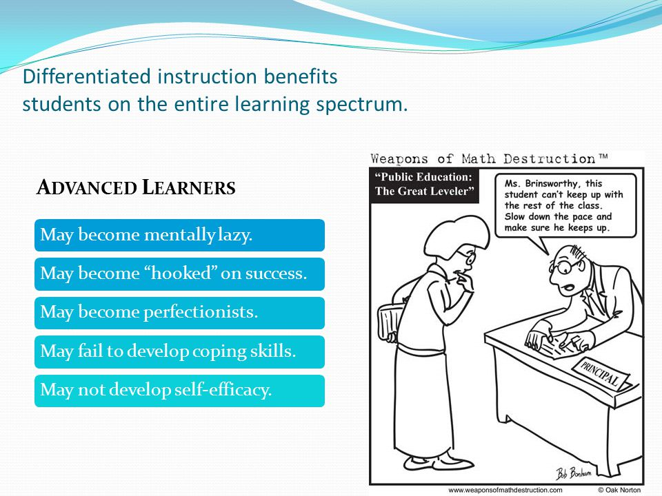 Differentiated instruction benefits students on the entire learning spectrum.