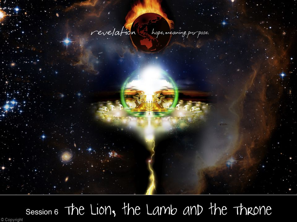 Amazing Discoveries Number 6 The Throne Room Scene Chapters 4 and 5 The Lion, the Lamb and the ne Session 6 The Lion, the Lamb and the ne © Copyright