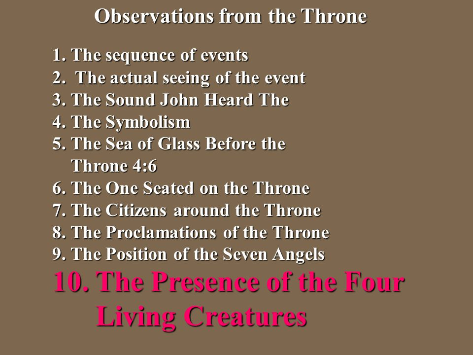 Observations from the Throne Observations from the Throne 1. The sequence of events 2. The actual seeing of the event 3. The Sound John Heard The 4. T