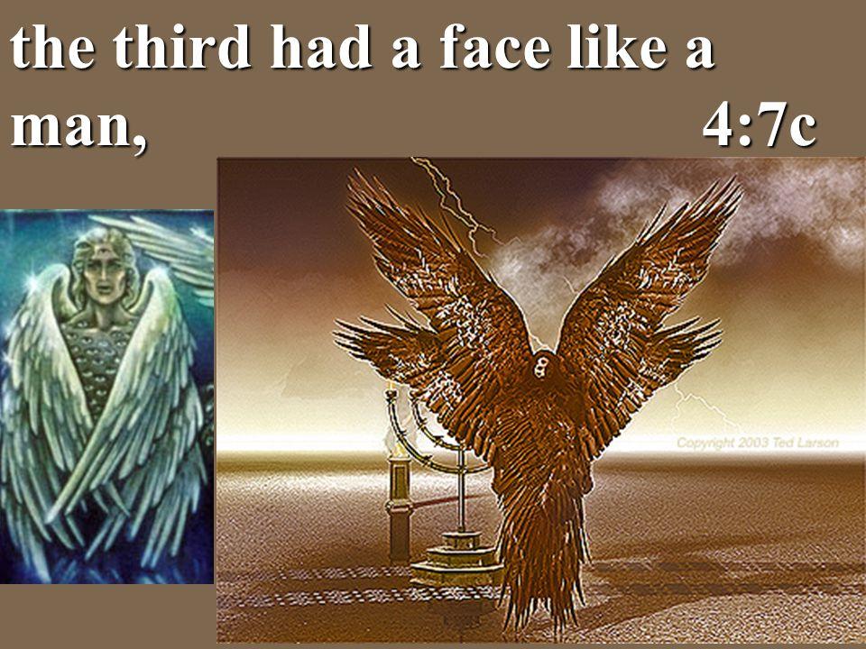 the third had a face like a man, 4:7c