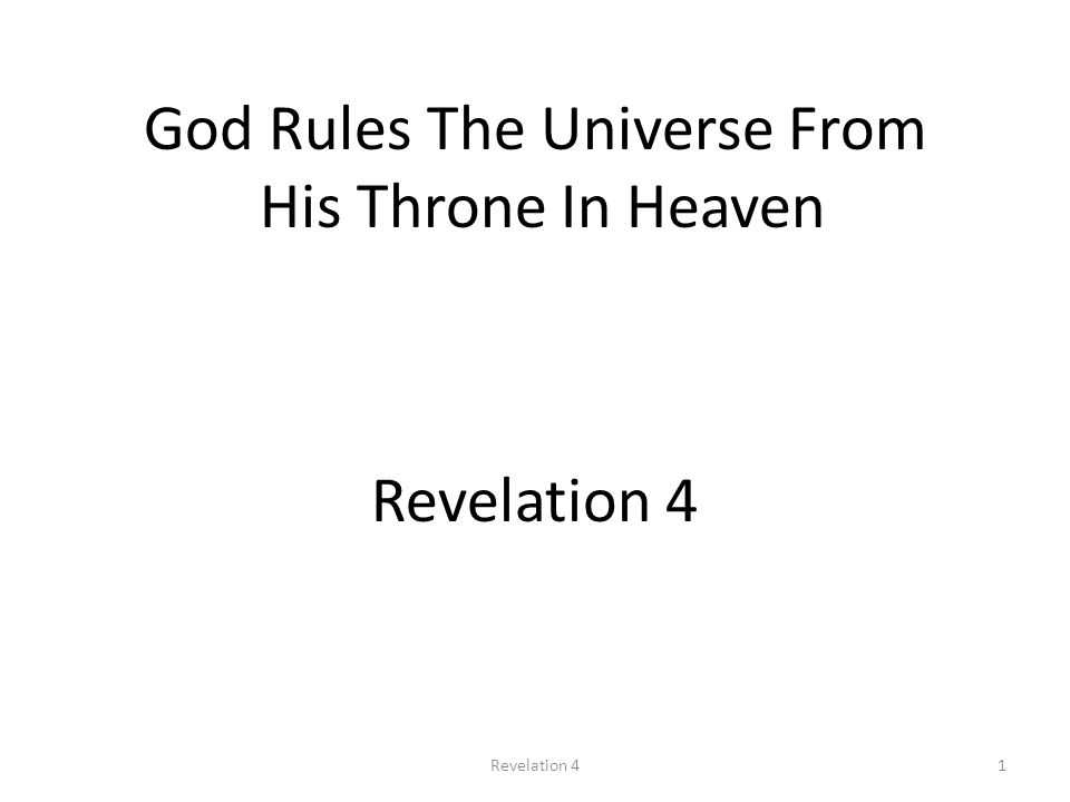 God Rules The Universe From His Throne In Heaven Revelation 4 1