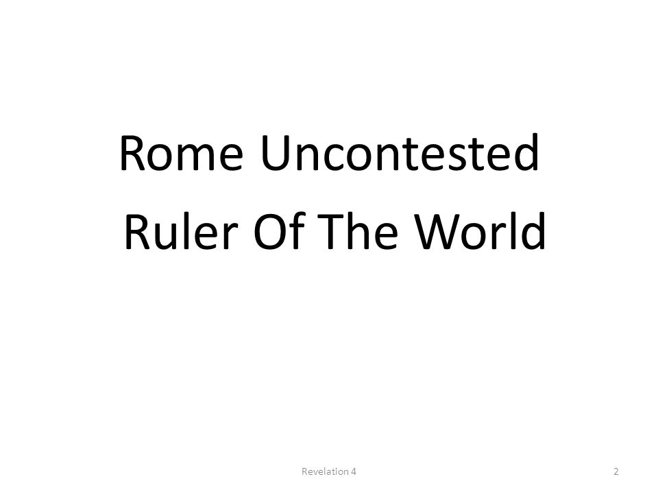 Rome Uncontested Ruler Of The World 2Revelation 4