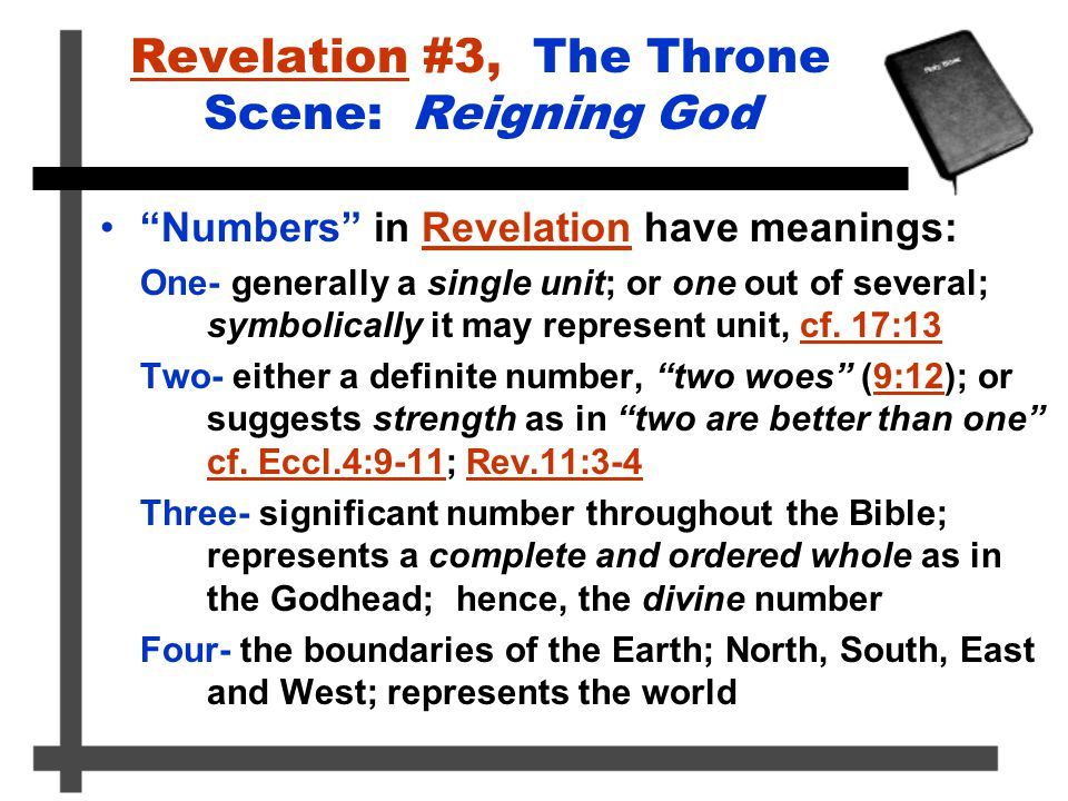 "Revelation #3, The Throne Scene: Reigning God ""Numbers"" in Revelation have meanings: One- generally a single unit; or one out of several; symbolically"
