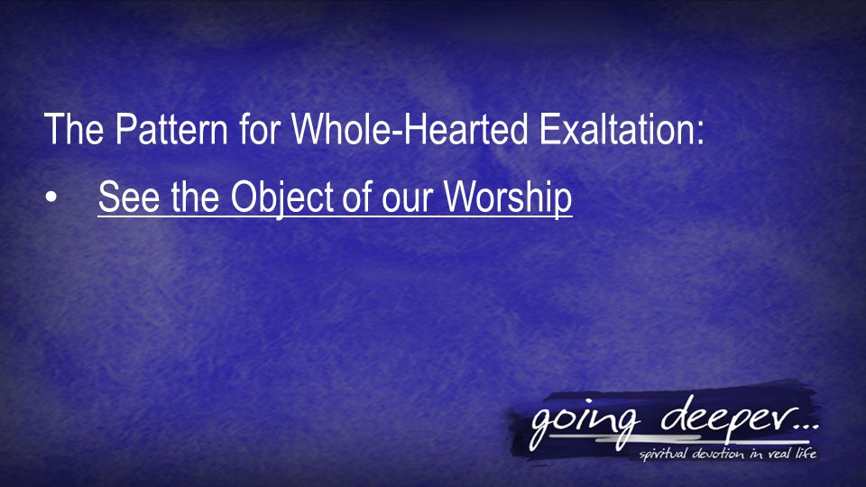 See the Object of our Worship