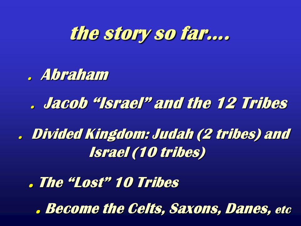 the story so far…. the story so far….. Abraham. Abraham.