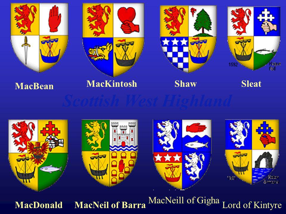 MacBean Scottish West Highland MacKintoshShaw MacDonaldMacNeil of Barra MacNeill of Gigha Sleat Lord of Kintyre