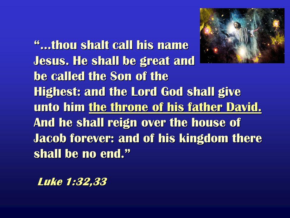 …thou shalt call his name Jesus.