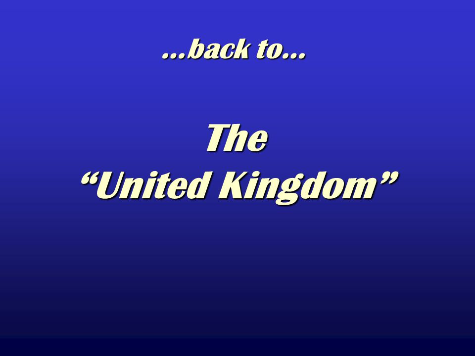 …back to… The United Kingdom
