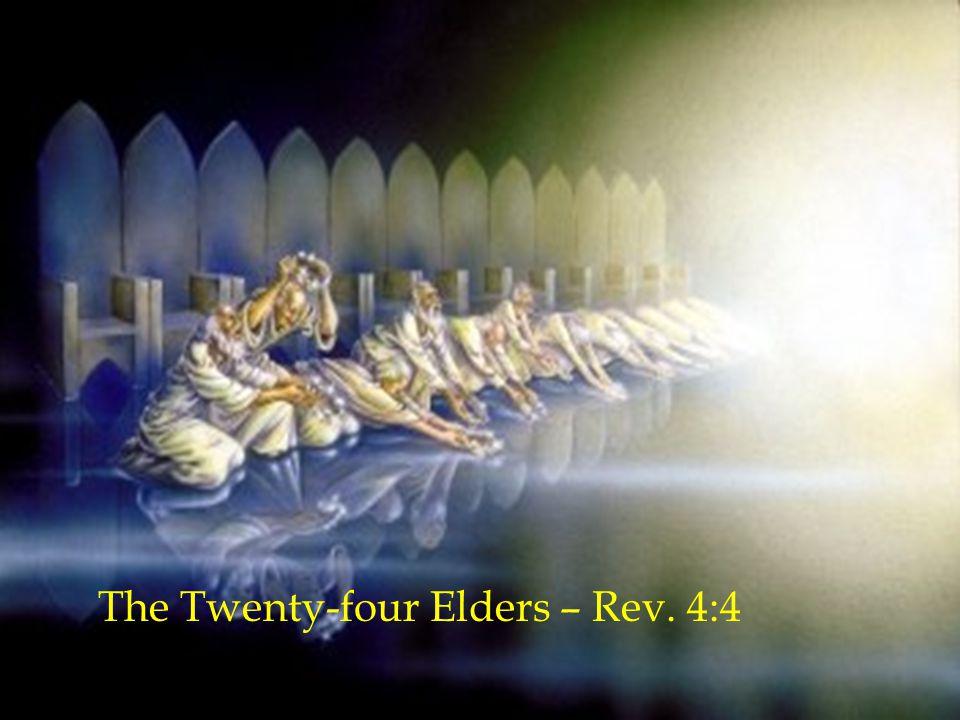 The Twenty-four Elders – Rev. 4:4