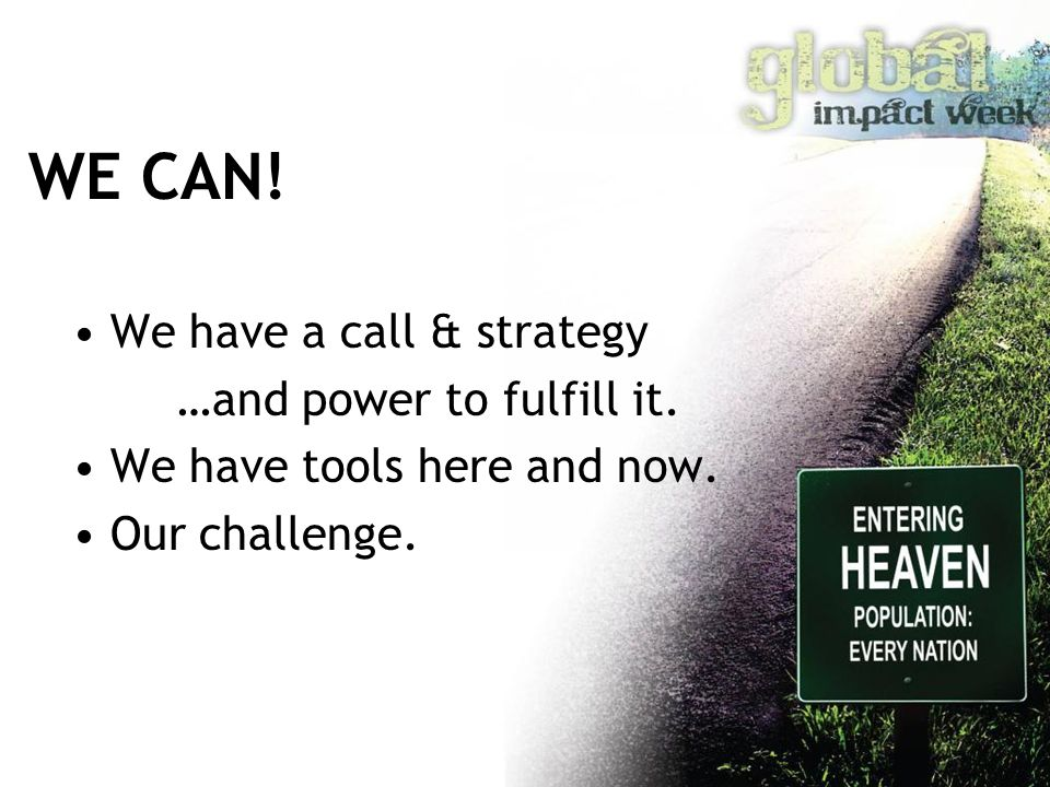WE CAN. We have a call & strategy …and power to fulfill it.