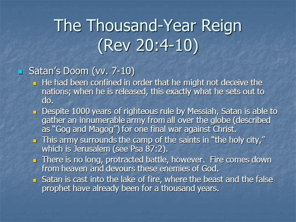 The Thousand-Year Reign (Rev 20:4-10) Satan's Doom (vv.