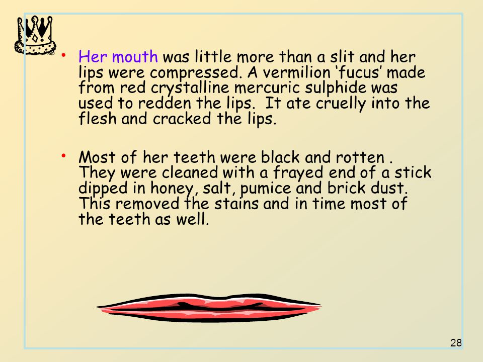 28 Her mouth was little more than a slit and her lips were compressed.