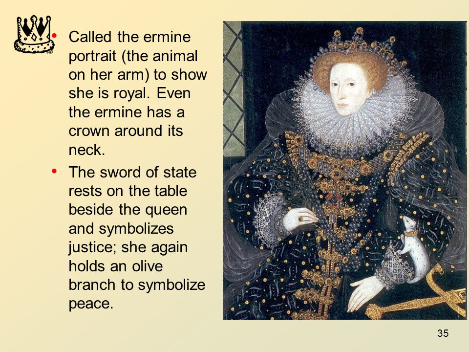 35 Called the ermine portrait (the animal on her arm) to show she is royal.