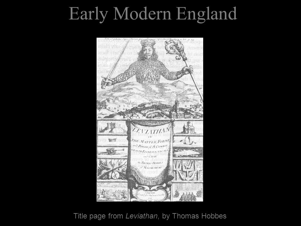 Early Modern England Title page from Leviathan, by Thomas Hobbes